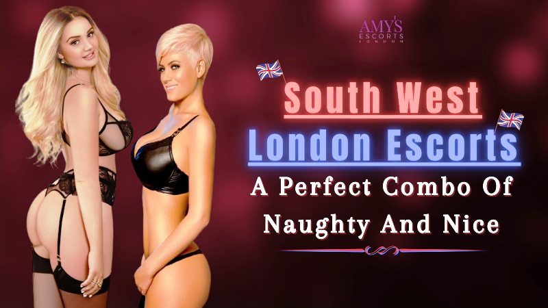 South West London Escorts